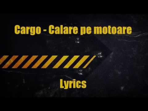 Cargo - Calare pe motoare (Lyrics)