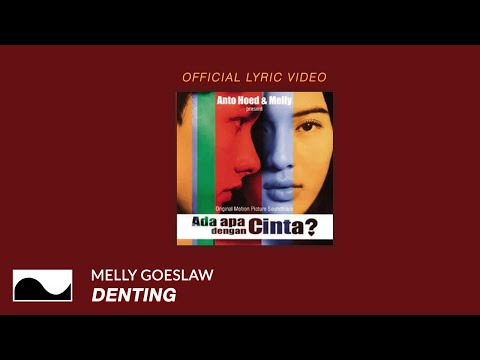 Melly Goeslaw - Denting (OST. Ada Apa Dengan Cinta) | Official Lyric Video