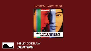 Video Melly Goeslaw - Denting (OST. Ada Apa Dengan Cinta) | Official Lyric Video download MP3, 3GP, MP4, WEBM, AVI, FLV Januari 2018