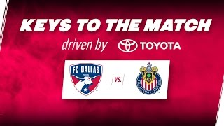 Keys to the Match driven by Toyota | Chivas USA vs. FC Dallas | FCDTV