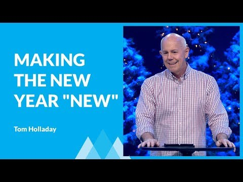 "Making The New Year ""New"" with Tom Holladay"