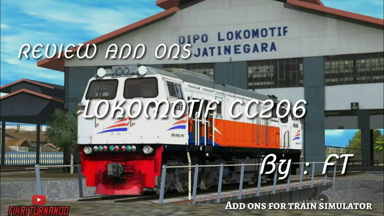 SHARE+REVIEW ADD ONS LOKOMOTIF CC206 BY : FT - | TRAIN SIMULATOR