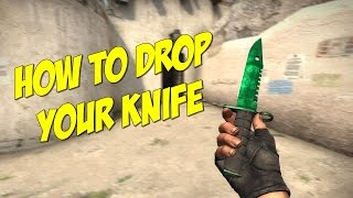 [CS:GO] How To Drop Your Knife