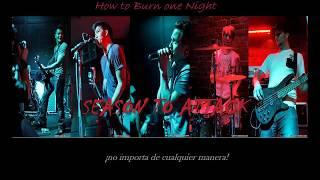 Season to Attack - How to burn one night (Sub español)