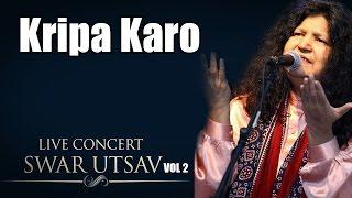 Kripa Karo- Abida Parveen (Album: Live Concert Swarutsav 2000 )