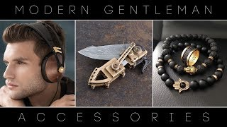 5 AMAZING Accessories & Gadgets For the Modern Gentleman ◈ 2018 ◈