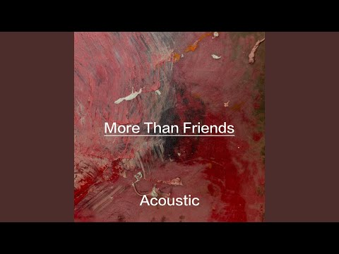 More Than Friends (Acoustic)