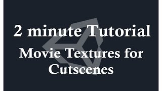 Unity Quick Script - Movie Textures for Cutscene (with audio)