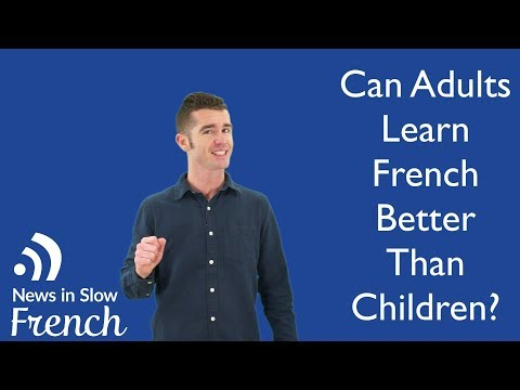 Do Children Learn French Better Than Adults? – News in Slow French (Mar 8, 2018)