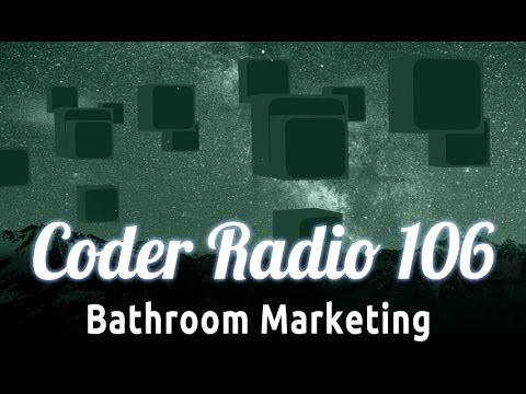 Bathroom Marketing | Coder Radio 106