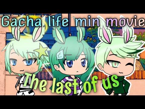 The last of us • gacha life mini movie