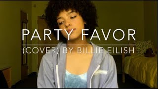 Party Favor (cover) By Billie Eilish