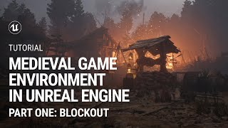 Part 1. Blockout: Medieval Game Environment in UE4