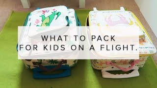 WHAT TO PACK ON A FLIGHT WITH KIDS: KIDS CARRY ON LUGGAGE IDEAS