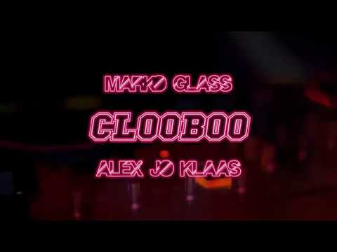 MARKO GLASS - CLOOBOO (feat. Alex Jo Klaas) [Official Visualizer]