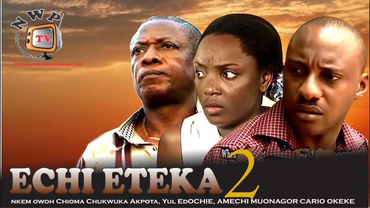 Download Echieteka 2    -Nigerian Nollywood Movie
