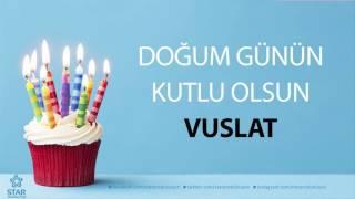 İyi ki Doğdun VUSLAT - İsme Özel Doğum Günü Şarkısı