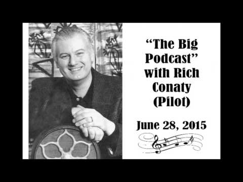 """THE BIG PODCAST"" (PILOT) WITH RICH CONATY, JUNE 28, 2015"