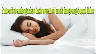 Download DENGARKAN INI 2 MENIT LANGSUNG TIDURRR!!! Musik instrumen pengantar tidur