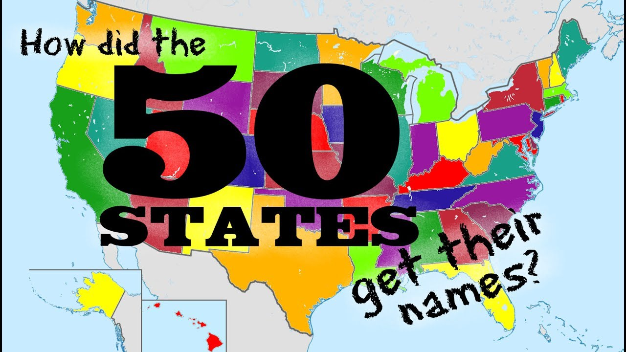 How Did The 50 States Get Their Names United States Name Origins