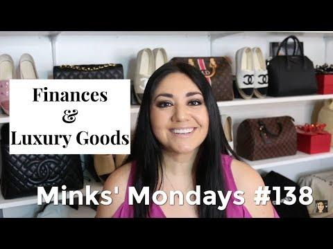 Minks' Monday #138 | Finances & Luxury Goods