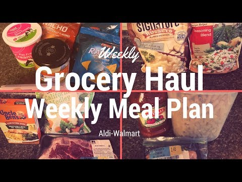 Weekly Aldi Walmart Grocery Haul and Bonus Meal Plan