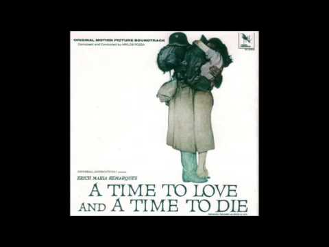 A TIME TO LOVE AND A TIME TO DIE-1958/MAIN AND END TITLES-OST BY MIKLÓS RÓZSA