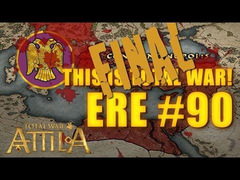 THIS IS TOTAL WAR ATTILA - EASTERN ROMAN EMPIRE #90 Final