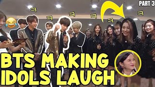 WHEN BTS CAN MAKE IDOLS LAUGH (PART 3) / BTS FUNNY MOMENTS