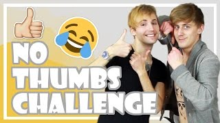 NO THUMBS CHALLENGE!!!