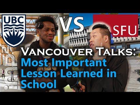 [UBC vs SFU] Most Important Lesson Learned in School - Vancouver Talks
