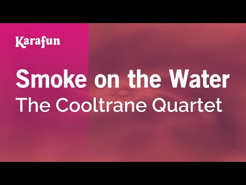 Karaoke Smoke On The Water - The Cooltrane Quartet *
