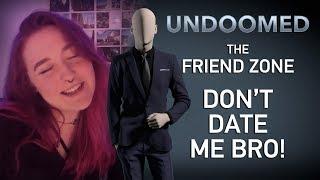 Friend Zone: Don't Date Me Bro!