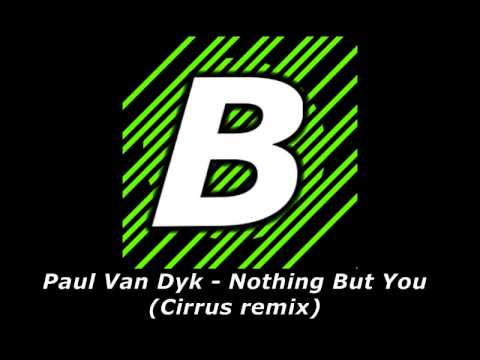Paul Van Dyk - Nothing but you (Cirrus remix) [bass boosted]