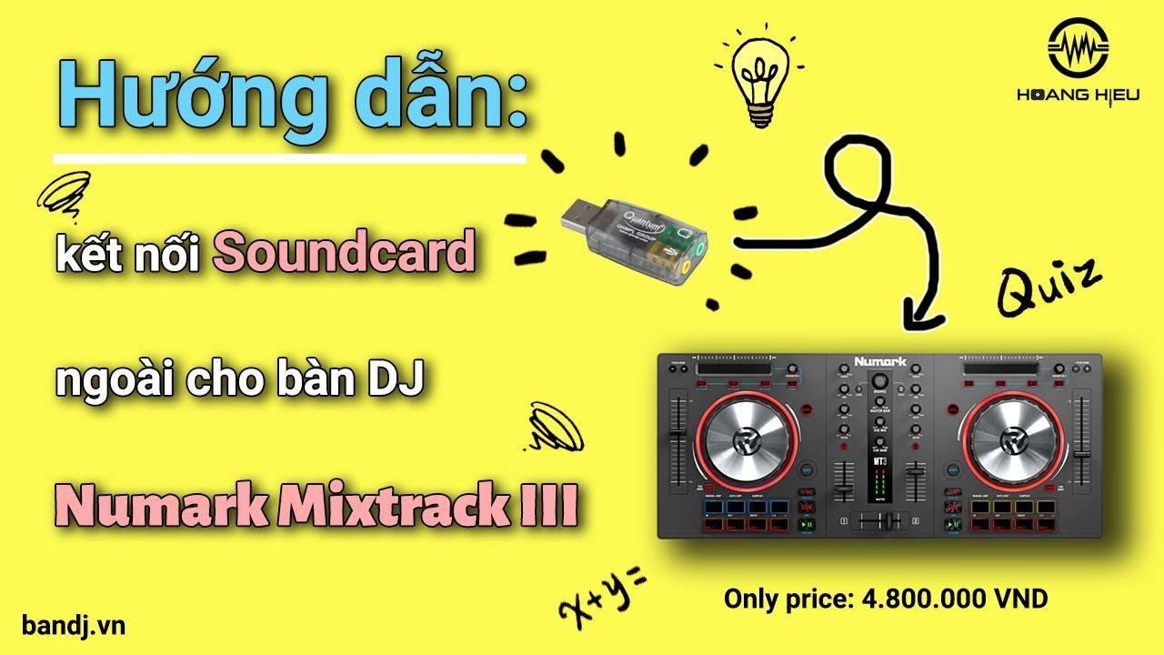 Hướng dẫn kết nối đầu ra tai nghe cho bàn DJ Numark Mixtrack3