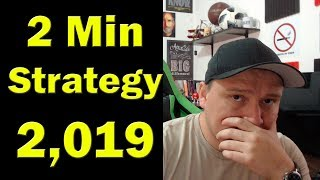 2 Min Strategy for 2,019 - Best Turbo Binary Options Strategy!!!