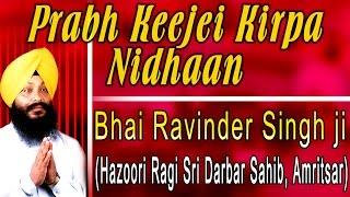 Bhai Ravinder Singh Ji - Prabh Keejei Kirpa Nidhaan - Aukhi Ghadi Na Dekhan Deyi