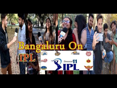 Who Will Win IPL-11 | Favorite IPL Team | Favorite IPL Player | Public Reaction | Bangalore Media