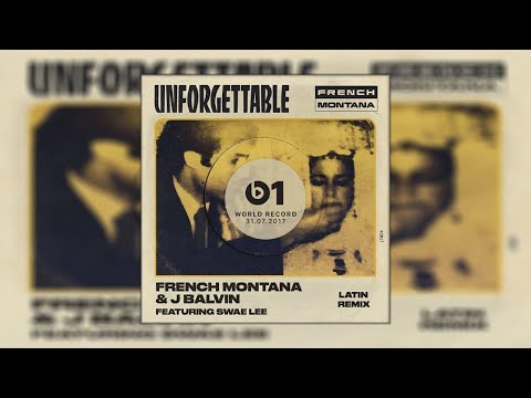 French Montana & J Balvin  Unforgettable Latin Remix ft Swae Lee
