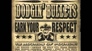Watch Dodgin Bullets Earn Your Respect video