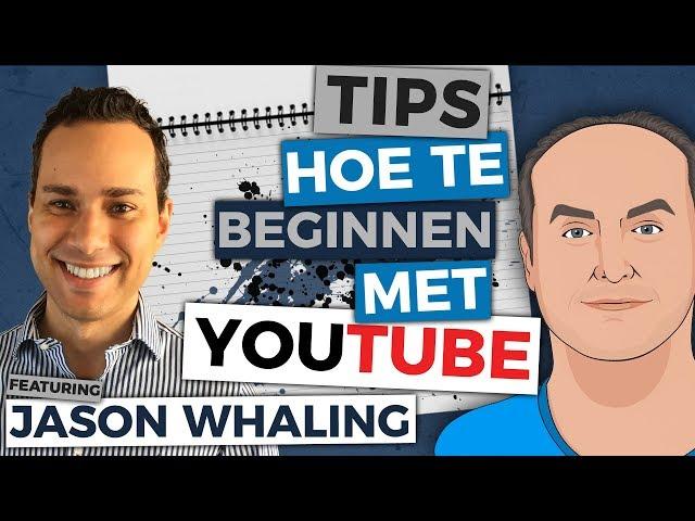 ????Hoe begin je een YouTube kanaal - tips & advies met Jason Whaling?
