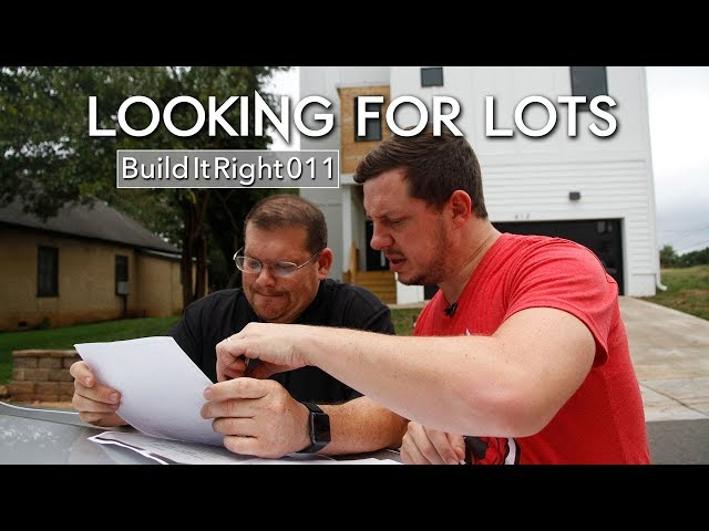 Looking for Lots | #BuildItRight 011