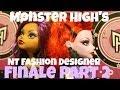Monster High: Next Top fashion Designer Finale (Part 2)