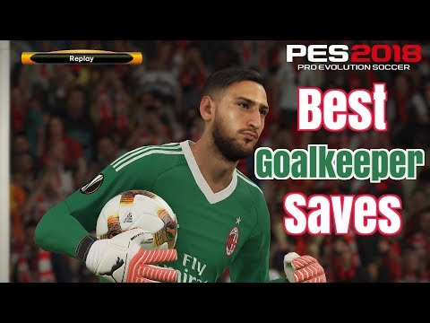 Pes 2018 - Best Goalkeeper Saves #1 -HD - PS4