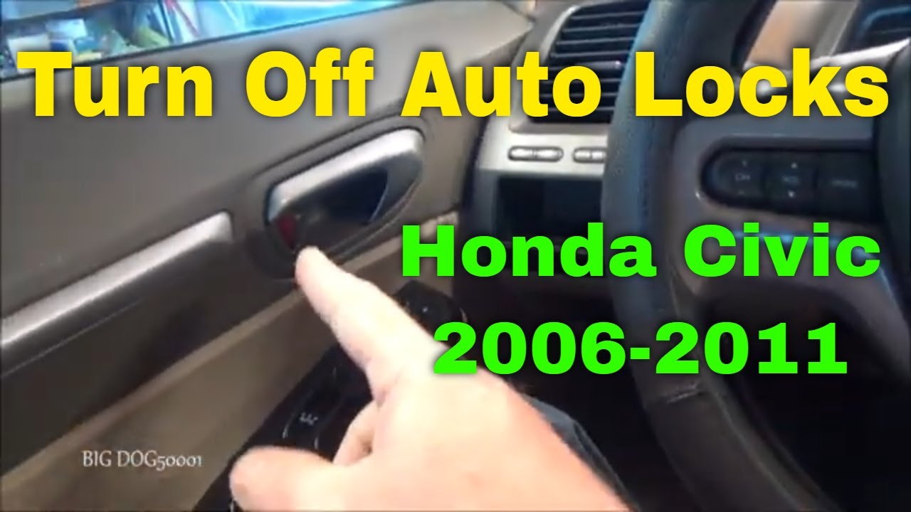 How To Turn Off Automatic Locks On A Honda Civic No Scan Tool Youtube