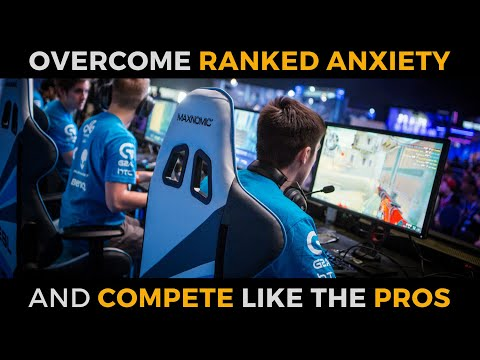 Avoid Tilt, Overcome Ranked Anxiety & Compete Like the eSports Pros