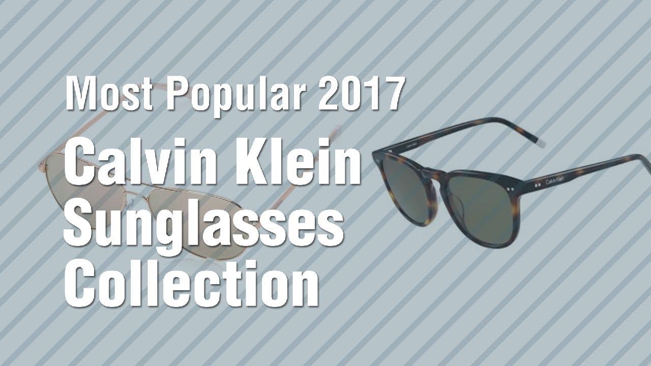 173fa326887 Calvin Klein Sunglasses Collection    Most Popular 2017 - YouTube
