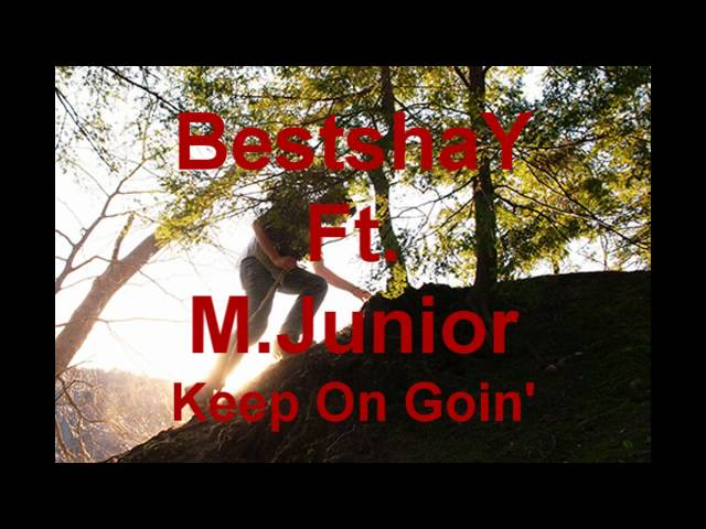 BestshaY Ft. M.Junior - Keep On Going