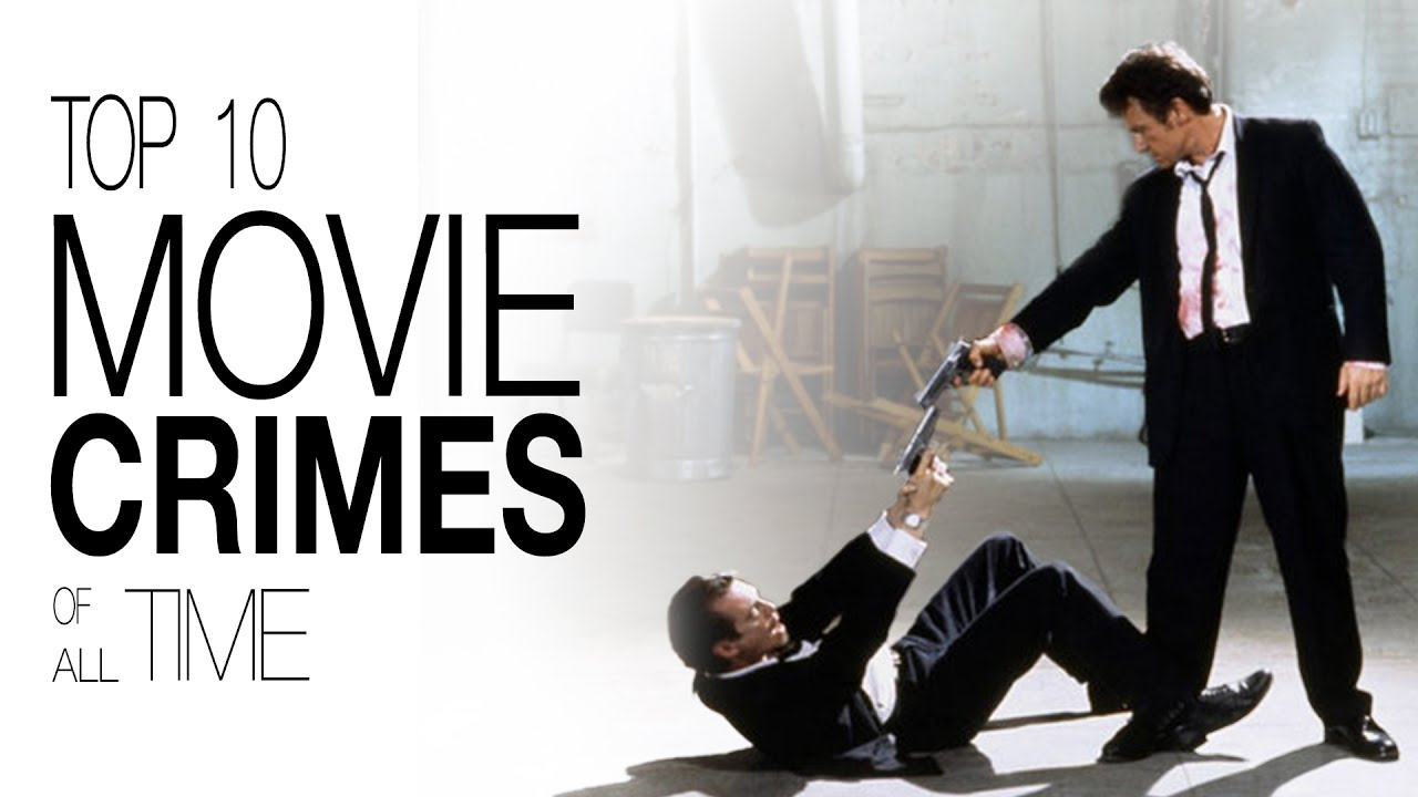 top-10-movie-crimes-of-all-time