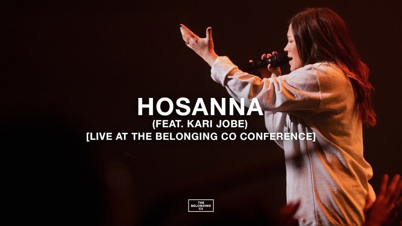 Hosanna (feat. Kari Jobe) (Live from The Belonging Co Conference) // The Belonging Co